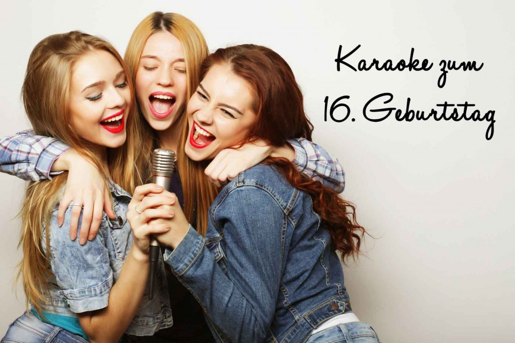 Karaoke zum 16. Geburtstag